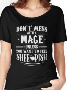 Warcraft - Don't Mess With A Mage Women's Relaxed Fit T-Shirt