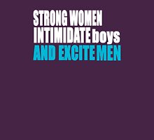 Strong Women Intimidate Boys and Excite Men, Feminist Tshirt, Unique Gifts and Perfect Swag Womens Fitted T-Shirt