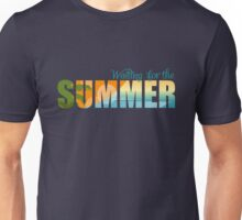 Waiting for the Summer Unisex T-Shirt