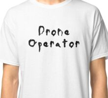 Drone Operator Classic T-Shirt