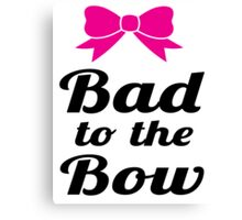Bad To The Bow Cheer Art Canvas Print