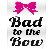 Bad To The Bow Cheer Art Poster