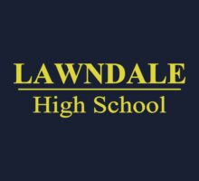 Lawndale High by beerhamster