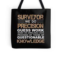 Surveyor - We Do Precision Guess Work Tote Bag