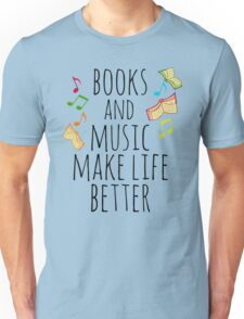 books and music make life better #2 Unisex T-Shirt