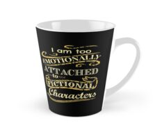 I am too emotionally attached to fictional characters Tall Mug
