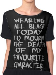 wearing black to mourn the death of my favourite character Chiffon Top