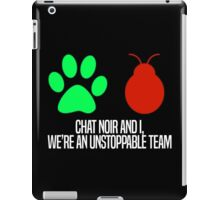 Chat Noir and I, we're an unstoppable team. iPad Case/Skin