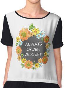 Always Order Dessert Chiffon Top