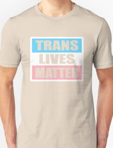 LGBT TransPride Shirts, Trans Lives Matter, Equality T-Shirts, gifts and pride swag Unisex T-Shirt