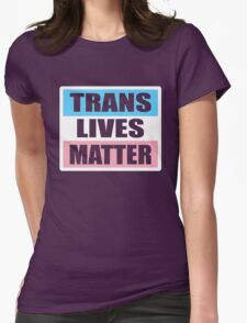 LGBT TransPride Shirts, Trans Lives Matter, Equality T-Shirts, gifts and pride swag Womens Fitted T-Shirt