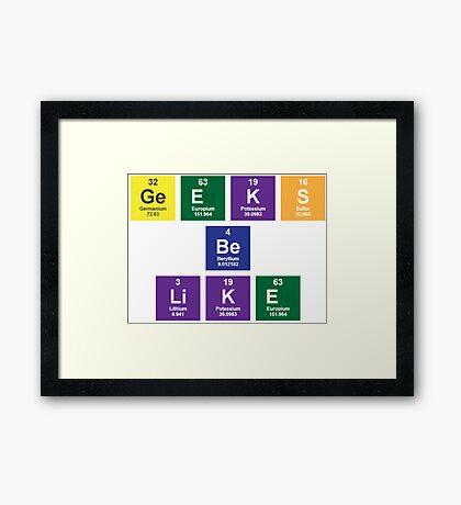 Geeks Be Like Framed Print