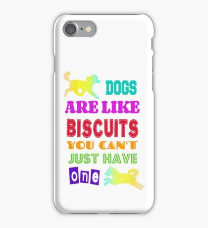 Dogs are like biscuits iPhone Case/Skin