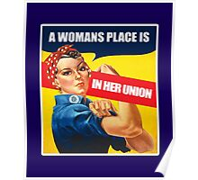A Woman's place, Feminism Equality Rosie the Riveter, Equal Right Swag and Gifts for feminists.  Poster