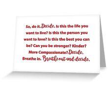 Decide - Grey's Anatomy Greeting Card
