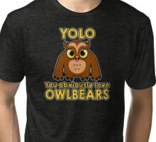 YOLO - You Obviously *LOVE* Owlbears Tri-blend T-Shirt