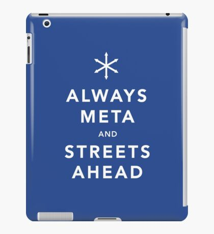 Always Meta & Streets Ahead iPad Case/Skin