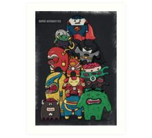 monsters are super heroes Art Print