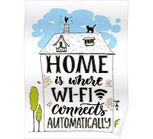 Home is where wifi connects automatically Poster
