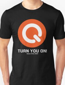 Turn you on qlass elite Unisex T-Shirt