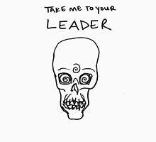 T A K E   M E  | to your leader Unisex T-Shirt