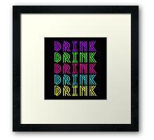 DRINK DRINK DRINK DRINK DRINK Framed Print