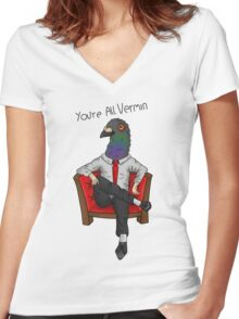 You're all vermin pigeon Women's Fitted V-Neck T-Shirt