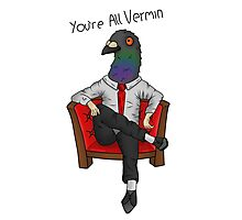 You're all vermin pigeon Photographic Print