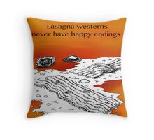 Lasagna Westerns Never Have Happy Endings Throw Pillow