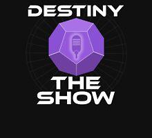 Destiny The Show Unisex T-Shirt