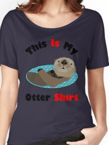 Funny This Is My Otter Shirt Women's Relaxed Fit T-Shirt