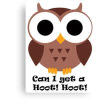 Can I get a Hoot! Hoot! Canvas Print