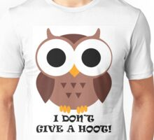 I DON'T GIVE A HOOT! Unisex T-Shirt