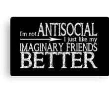 I'm not Antisocial (Black) Canvas Print