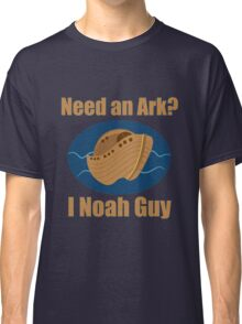 Need an Ark? I Noah Guy Classic T-Shirt