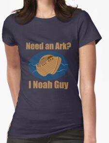 Need an Ark? I Noah Guy Womens Fitted T-Shirt