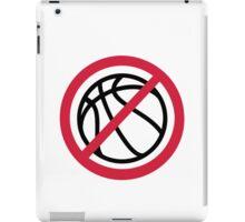 No basketball  iPad Case/Skin