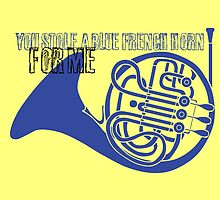 You stole a blue french horn for me by Charenne
