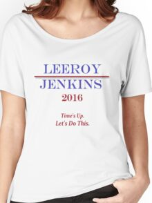 Leeroy Jenkins for President  Women's Relaxed Fit T-Shirt