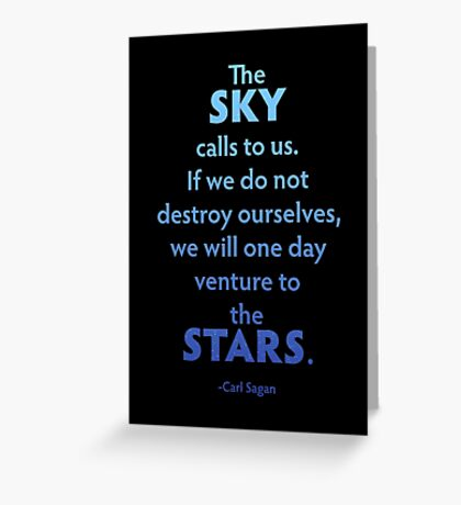 The Sky Calls To Us... Greeting Card