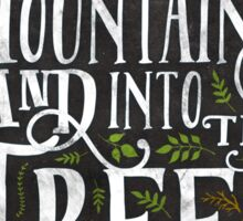 Over The Mountains And Into The Trees Sticker