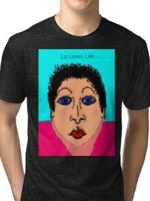 Liz Loves Life Tri-blend T-Shirt