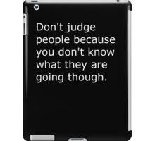 Don't Judge  iPad Case/Skin