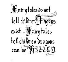 What Fairy Tales Do (GK Chesterton)  Photographic Print
