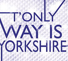 The Only Way is Yorkshire by GarryVaux