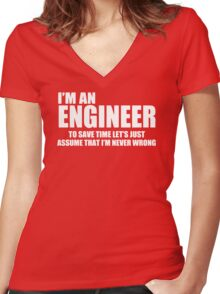 I Am Engineer Funny Women's Fitted V-Neck T-Shirt