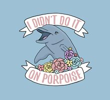 I Didn't Do It On Porpoise Classic T-Shirt