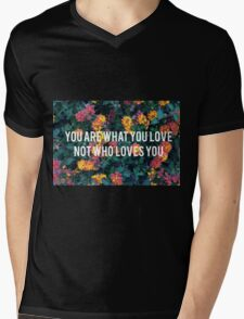 You Are What You Love, Not Who Loves You Mens V-Neck T-Shirt