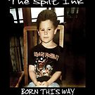 """THE SPILT INK. """"BORN THIS WAY"""" by thespiltink"""