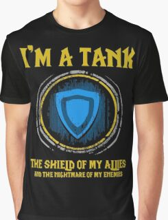Warcraft - I'm A Tank The Shield Of My Allies And The Nightmare Of My Enemies Graphic T-Shirt